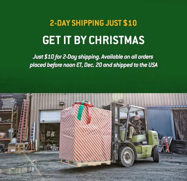 2 Day Shipping Just $10, Get It By Christmas, Just $10 for 2 day shipping. Available on all orders placed before noon et, Dec. 20th and shipped to the USA