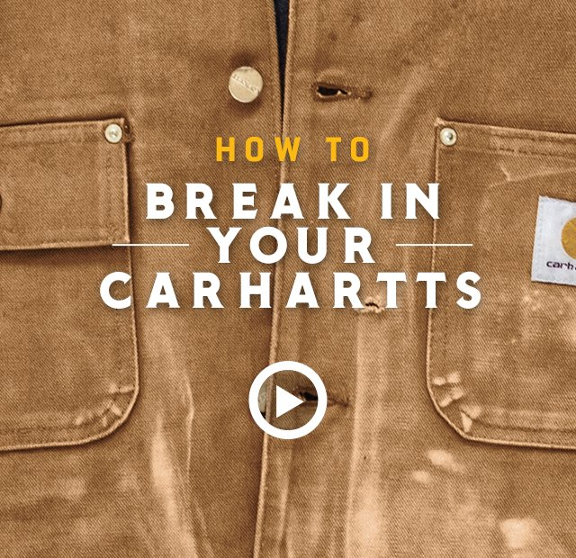 How To Break Into Your Carhartts