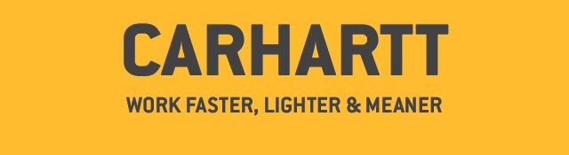 Carhartt Work Faster, Lighter and Meaner
